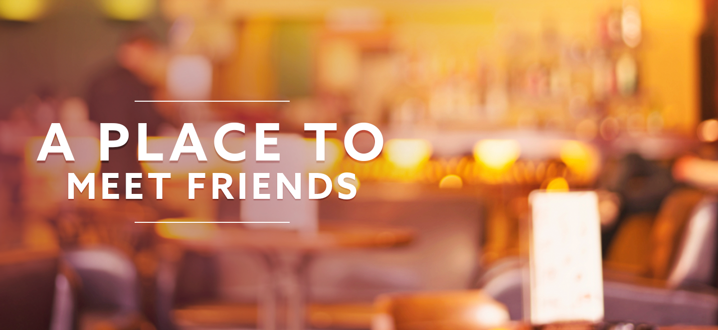 a place to meet with friends